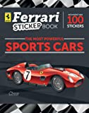 Ferrari The Most Powerful Sports Cars: An Exciting Sticker Book With 100+ Stickers Of Ferrari Cars