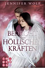 Bedroht von höllischen Kräften (Die Engel-Reihe 2): Himmlisch berührender Fantasy-Liebesroman in zwei Bänden Kindle Ausgabe