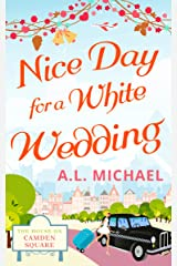 Nice Day For A White Wedding (The House on Camden Square, Book 2) Kindle Edition