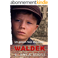 WALDEK: Un garçon face aux nazis