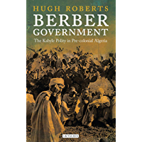 Berber Government: The Kabyle Polity in Pre-colonial Algeria (Library of Middle East History) (English Edition)
