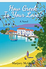 How Greek Is Your Love?: A thrilling holiday read laced with intrigue and romance (Bronte in Greece Book 2) Kindle Edition