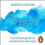 Breathe: A Practical Guide to Breathwork Exercises