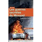 Les guerres secrètes du Mossad: Edition mise à jour