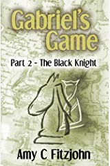 Gabriel's Game: Part 2: The Black Knight (The Sheridan and Blake Adventure Series Book 4) Kindle Edition