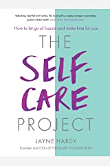 The Self-Care Project: How to let go of frazzle and make time for you Kindle Edition