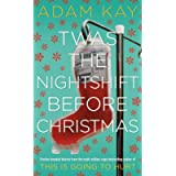Twas The Nightshift Before Christmas: Festive hospital diaries from the author of multi-million-copy hit This is Going…