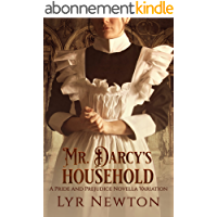 Mr. Darcy's Household: A Pride and Prejudice Novella Variation (English Edition)