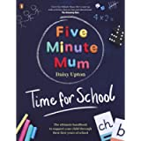 Five Minute Mum: Time For School: Easy, fun five-minute games to support Reception and Key Stage 1 children through…