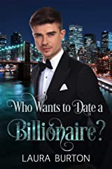 Who Wants to Date a Billionaire? (Billionaires in New York Book 3) Kindle Edition