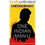 One Indian Man-U: a MAN with an Upside down view of reality
