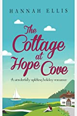 The Cottage at Hope Cove: A wonderfully uplifting holiday romance Kindle Edition
