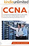 CCNA: A Comprehensive Beginners Guide To Learn About The CCNA Routing And Switching Certification From A-Z