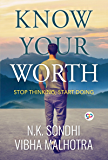 Know Your Worth: Stop Thinking, Start Doing (English Edition)