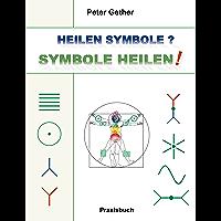 Heilen Symbole? Symbole heilen!: Praxisbuch (German Edition)