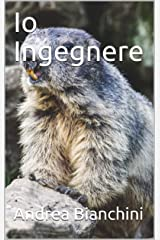 Io Ingegnere (Italian Edition) Kindle Edition