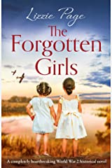 The Forgotten Girls: A completely heartbreaking World War 2 historical novel Kindle Edition