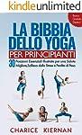 La Bibbia Dello Yoga Per Principianti: 30 Posizioni Essenziali Illustrate per una Salute Migliore, Sollievo dallo Stress...