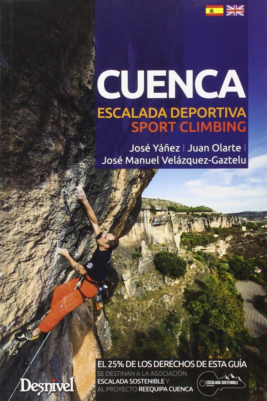 Cuenca. Escalada Deportiva. Sport Climbing – Edición Bilingüe (Guias De Escalada)