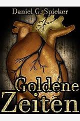 Goldene Zeiten Kindle Ausgabe