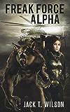 Freak Force Alpha: Das Erwachen