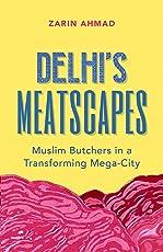 Delhi's Meatscapes: Muslim Butchers in a Transforming Mega City
