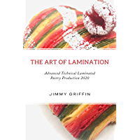 The Art of Lamination : Advanced Technical Laminated Pastry Production 2020 (English Edition)