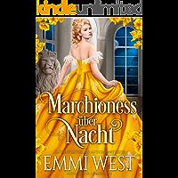 Marchioness über Nacht: Historischer Liebesroman