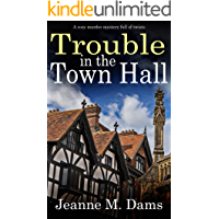 TROUBLE IN THE TOWN HALL a cozy murder mystery full of twists (Dorothy Martin Mystery Book 2) (English Edition)