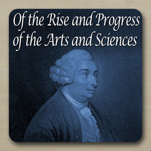 Of the Rise and Progress of the Arts and Sciences