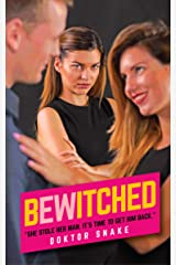 Bewitched: She stole her man. It's time to get him back. (Doktor Snake Book 1) Kindle Edition