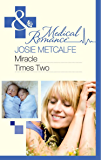 Miracle Times Two (Mills & Boon Medical)