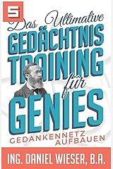 Das Ultimative Gedächtnistraining für Genies: Gedankennetz aufbauen Kindle Ausgabe