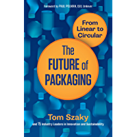The Future of Packaging: From Linear to Circular (English Edition)