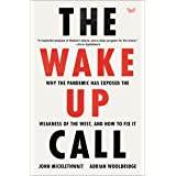 The Wake-Up Call: Why the Pandemic Has Exposed the Weakness of the West, and How to Fix It