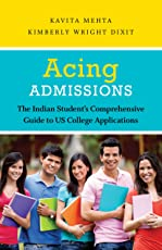 Acing Admissions: The Indian Student's Comprehensive Guide to US CollegeApplications