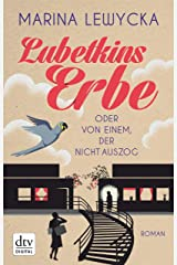 Lubetkins Erbe oder Von einem, der nicht auszog: Roman (German Edition) Kindle Edition
