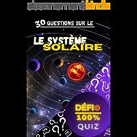 """Quiz - 30 questions sur le Système Solaire: 30 questions pour tester vos connaissances   Quiz """"Défi 100%"""" : apprendre en…"""