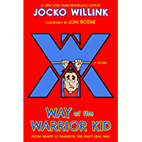 Way of the Warrior Kid: From Wimpy to Warrior the Navy SEAL Way: A Novel (English Edition)
