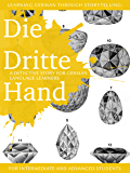 Learning German through Storytelling: Die Dritte Hand - a detective story for German language learners (for intermediate and advanced students) (Baumgartner und Momsen 2)