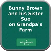 Bunny Brown and his Sister Sue on Granpas Farm