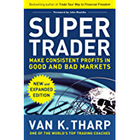 Super Trader, Expanded Edition: Make Consistent Profits in Good and Bad Markets (English Edition)