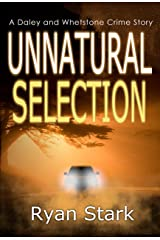 Unnatural Selection: A gripping crime thriller with a dark twist (The Daley and Whetstone Crime Stories Book 3) Kindle Edition