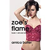 Zoe's Flame: Book I: Old And New (English Edition)