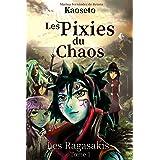 Les Ragasakis (Les Pixies du Chaos t. 1)