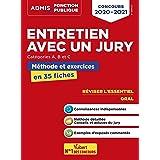 Entretien avec un jury - Concours de catégories A, B et C - Méthodes et exercices: L'essentiel en 35 fiches - Concours 2020-2