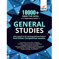 10000+ Objective MCQs with Explanatory Notes for General Studies UPSC/ State PCS/ SSC/ Banking/ Railways/ Defence 2nd…