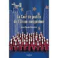 La Cour de justice de l'Union européenne - 1re ed.