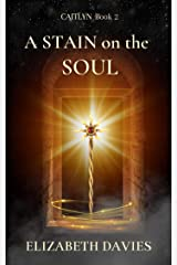 A Stain on the Soul: a novel of spells and sorcery (Caitlyn Book 2) Kindle Edition