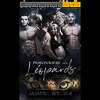 Prisonnière des Léopards: Une Romance Paranormale